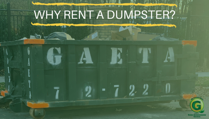 Why Rent A Dumpster? - Gaeta Green Environmental Services