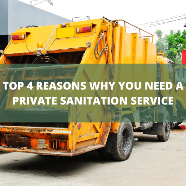 Top 4 Reasons Why You Need A Private Sanitation Service